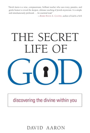 The Secret Life of God Discovering the Divine within You