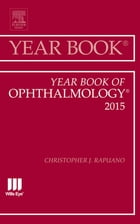 Year Book of Ophthalmology 2015, E-Book by Christopher J. Rapuano, MD