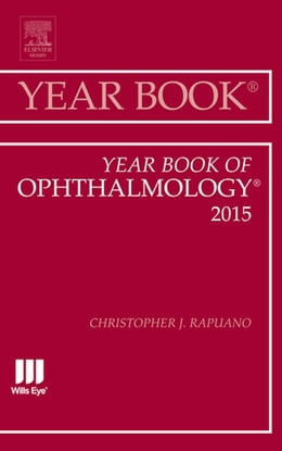 Book Year Book of Ophthalmology 2015, E-Book by Christopher J. Rapuano, MD