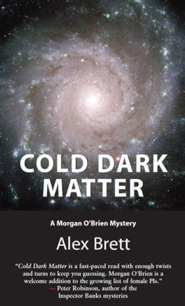 Book Cold Dark Matter: A Morgan O'Brien Mystery by Alex Brett