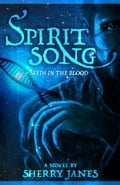 Spirit Song, Seeds in the Blood 6fade236-af13-49aa-b2c6-bb33a535cea0
