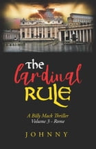 The Cardinal Rule: Volume 3 - Rome by Johnny