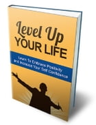 Level Up Your Life by Anonymous
