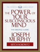 The Power of Your Subconscious Mind: The Original Classic (Abridged)