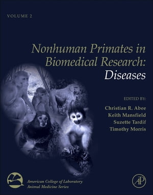 Nonhuman Primates in Biomedical Research Diseases