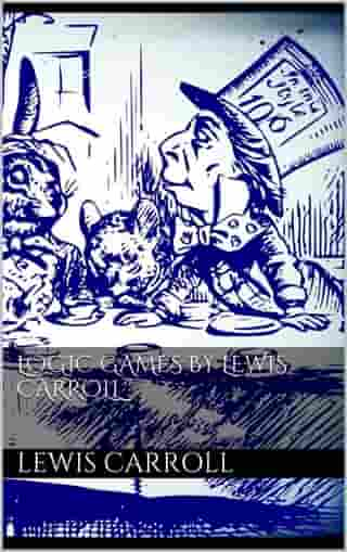 Logic Games by Lewis Carroll