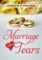 Marriage Without Tears de Johnson F. Odesola