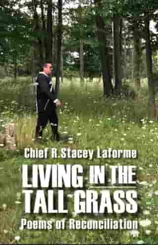Living in the Tall Grass: Poems of Reconciliation