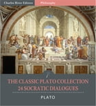 The Classic Plato Collection: 24 Socratic Dialogues (Illustrated Edition) by Plato