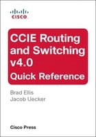 CCIE Routing and Switching v4.0 Quick Reference by Brad Ellis