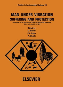Book Man under vibration, suffering and protection: Proceedings of the International CISM-IFToMM-WHO… by Bianchi, G.