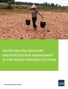 Water-Related Disasters and Disaster Risk Management in the People's Republic of China