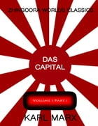 Das Capital Vol 1 Part 1: Volume one : part one by Karl Marx