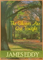 The Ghosts Are Out Tonight by James Eddy