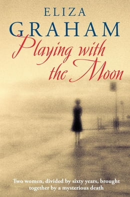 Book Playing with the Moon by Eliza Graham