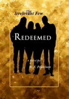 "The Irrelevant Few: ""Redeemed"""