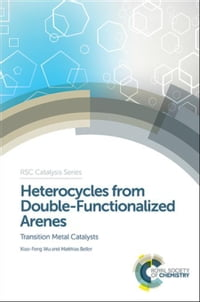 Heterocycles from Double-Functionalized Arenes: Transition Metal Catalyzed Coupling Reactions