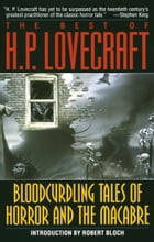 Bloodcurdling Tales of Horror and the Macabre: The Best of H. P. Lovecraft by H. P. Lovecraft