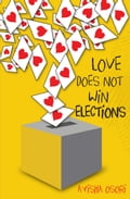 9789789589357 - Ayisha Osori: Love Does Not Win Elections - Book