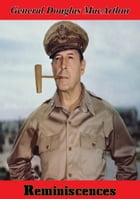 Reminiscences [Illustrated Edition] by General Douglas MacArthur
