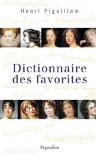 Dictionnaire des favorites by Henri Pigaillem
