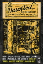 The Haunted Bookshop: Complete and Unabridged With an Introduction and Special Bonus Content by Christopher Morley