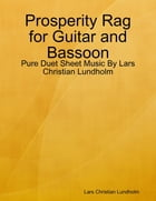 Prosperity Rag for Guitar and Bassoon - Pure Duet Sheet Music By Lars Christian Lundholm by Lars Christian Lundholm