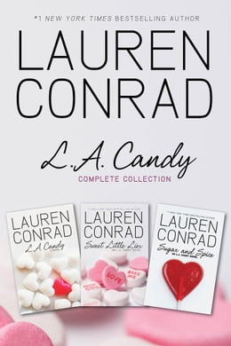 Book L.A. Candy Complete Collection: L.A. Candy, Sweet Little Lies, Sugar and Spice by Lauren Conrad