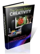 The Secrets Behind Creativity by Anonymous