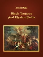 Black Tartarus And Elysian Fields by Ancient Myths