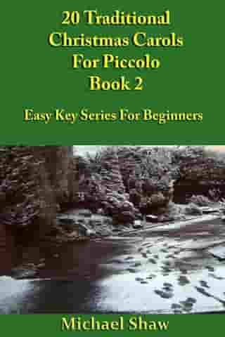 20 Traditional Christmas Carols For Piccolo: Book 2