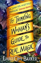 The Thinking Woman's Guide to Real Magic Cover Image