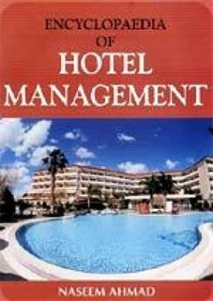 Encyclopaedia Of Hotel Management Volume-2 (Hotel Organisation And Management) by Naseem Ahmad