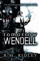 Tomorrow Wendell by R. M. Ridley