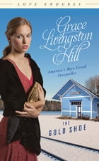 The Gold Shoe by Grace Livingston Hill