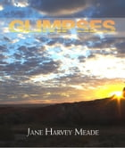 Glimpses by Jane Harvey Meade