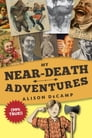 My Near-Death Adventures (99% True!) Cover Image