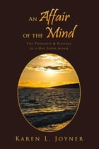 An Affair of the Mind: The Thoughts & Feelings of a One Sided Affair by Karen L. Joyner