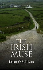 The Irish Muse and Other Stories by Brian O'Sullivan