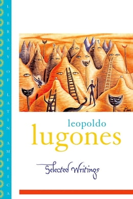 Book Leopold Lugones--Selected Writings by Leopoldo Lugones