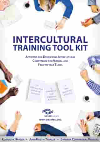 SIETAR Europa Intercultural Training Tool Kit: Activities for Developing Intercultural Competence for Virtual and Face-to-face Teams