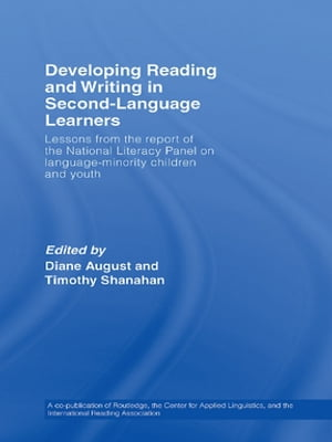 Developing Reading and Writing in Second-Language Learners Lessons from the Report of the National Literacy Panel on Language-Minority Children and Yo