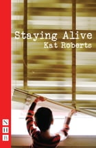 Staying Alive (NHB Modern Plays) by Kat Roberts