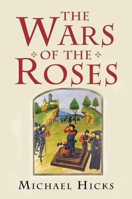 Book The Wars of the Roses by Michael Hicks