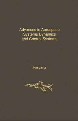 Book Control and Dynamic Systems V33: Advances in Aerospace Systems Dynamics and Control Systems Part 3… by Leonides, C.T.