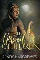 The Cursed Children: Books 1 - 3 The Children of the Curse by Cindy Hargreaves