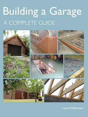 Building a Garage A Complete Guide