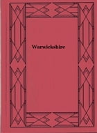 Warwickshire: The Land of Shakespeare by Clive Holland
