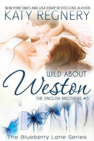 Wild About Weston, The English Brothers #5: The Blueberry Lane Series, #5