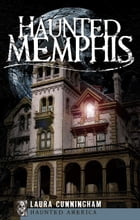 Haunted Memphis by Laura Cunningham